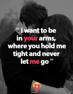 Quotes Discover I want to be in your arms where you hold me tight and never let me go Cute Love Quotes Hold Me Quotes Soulmate Love Quotes Love Quotes Poetry Love Husband Quotes I Miss You Quotes Cute Couple Quotes Love Quotes For Her Romantic Love Quotes Love Quotes For Her, Cute Love Quotes, Hold Me Quotes, Hug Quotes, Soulmate Love Quotes, Couples Quotes Love, Love Picture Quotes, Love Husband Quotes, Cute Couple Quotes