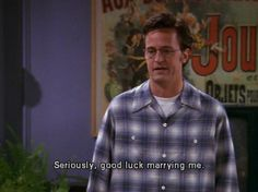 When he knew he wasn't the easiest person to live with: 25 Times Chandler Bing Proved To Be The Most Relatable Character Ever Tv: Friends, Serie Friends, Friends Scenes, Friends Moments, Friends Cast, Tv Show Quotes, Film Quotes, Funny Quotes, Awkward Quotes