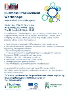 Business Gateway Procurement Workshops in Livingston  The sessions are fully funded, so there will be no cost to the organisations receiving this support, and the surgeries will be held at Howden Park Centre and will take place on the following dates: Wednesday 21st September - 9am – 12noon Wednesday 19th October 9am – 12noon Thursday 10th November 1.00pm – 4.00pm