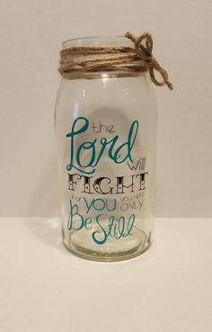 The Lord will fight for you you need only be still....Vinyl verse glass jar vase/candle holder with twine accent by KimmsHomeDecor on Etsy