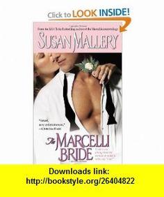 The Marcelli Bride (The Marcelli Sisters of Pleasure Road, Book 4) (9780743499576) Susan Mallery , ISBN-10: 0743499573  , ISBN-13: 978-0743499576 ,  , tutorials , pdf , ebook , torrent , downloads , rapidshare , filesonic , hotfile , megaupload , fileserve
