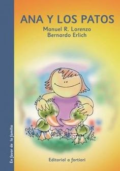 """""""Ana y los patos"""" - Manuel R. Lorenzo (Editorial A fortiori) Editorial, Winnie The Pooh, Disney Characters, Fictional Characters, School, Children's Library, Diversity, Nail, Models"""