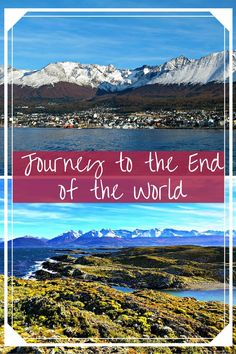 Journey to the End of the World - Ushuaia, Argentina