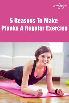 5 Reasons To Make Planks A Regular Exercise ==>