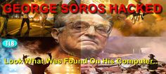 GEORGE SOROS HACKED: Look What Was Found On His Computer……