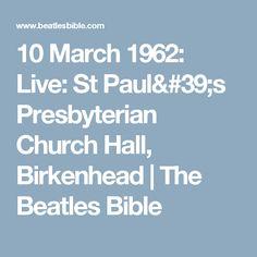 10 March 1962: Live: St Paul's Presbyterian Church Hall, Birkenhead | The Beatles Bible