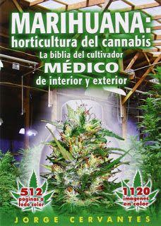 La bilbia del cultivador Médico de Marihuana. http://marihuanaymedicina.blogspot.com.es/2016/01/marihuana-horticultura-del-cannabis.html