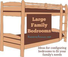 Arranging Large Family Bedrooms   RaisingArrows.net