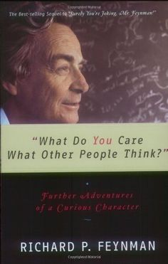 What Do You Care What Other People Think?: Further Adventures of a Curious Character by Feynman, Richard P. (2001) Paperback de Richard P. Feynman http://www.amazon.fr/dp/B00MXD379S/ref=cm_sw_r_pi_dp_r6M3ub01N89XZ