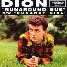 "Dion DiMucci Is the man who sings and speaks to my soul as a broken heart-ed man. Songs I can relate to ""Somebody No Body Wants"" Runaround Sue"" ""Runaway Girl"" and many more!"