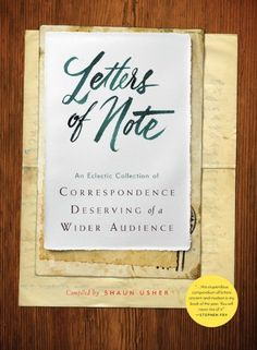 Letters of Note: An Eclectic Collection of Correspondence Deserving of a Wider Audience: Amazon.de: Shaun Usher: Fremdsprachige Bücher