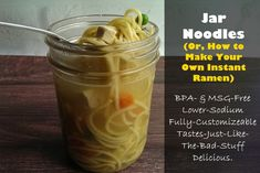 Jar Noodles (Or, How to Make Your Own Instant Ramen) Real Ramen, Real Food Recipes, Soup Recipes, Pots, Homemade Ramen, Instant Ramen, Yummy Mummy, School Lunches