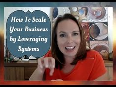 How To Scale Your Business By Leveraging The Power of Systems