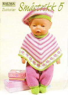 Rauma Småstrikk 5 Dukkeklær by Rauma Ullvarefabrikk - issuu Baby Born Clothes, Bitty Baby Clothes, Girl Doll Clothes, Girl Dolls, Baby Dolls, Poncho Knitting Patterns, Knitted Poncho, Knitted Dolls, Boys Sewing Patterns