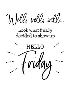 Find Hello Friday Funny Brush Lettering Friday stock images in HD and millions of other royalty-free stock photos, illustrations and vectors in the Shutterstock collection. Thousands of new, high-quality pictures added every day. Friday Morning Quotes, Happy Weekend Quotes, Good Morning Friday, Its Friday Quotes, Friday Humor, Good Morning Quotes, Night Quotes, Work Quotes, Daily Quotes