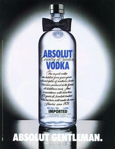 Absolut Gentleman   I have always loved Absolut ads...this is one of my favs.