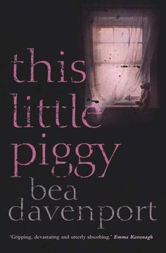 This Little Piggy by Bea Davenport, published by Legend Press 1st October 2014