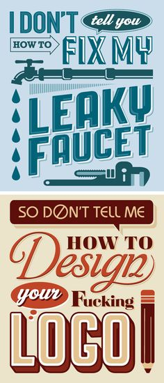 """Im sure every designer has felt this dealing with that special"""" client."""