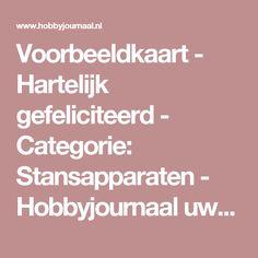 Voorbeeldkaart - Hartelijk gefeliciteerd - Categorie: Stansapparaten - Hobbyjournaal uw hobby website