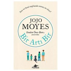 Jojo Moyes - Bir Artı Bir, Pegasus Yayınları