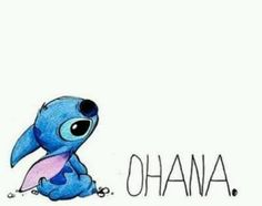 """Ohana means family. Family means no one gets left behind or forgotten. - Lilo """"Lilo & Stitch"""""""