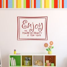 Enjoy The Power And Beauty Of Your Youth Wall Stickers Wall Art Decal - Wall Quotes
