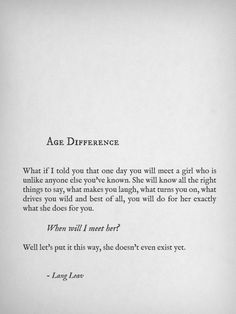"""'Age Difference"""" by Lang Leav Age Difference Quotes, Age Difference Relationship, Lang Leav, The Words, Pretty Words, Beautiful Words, Change Quotes, Quotes To Live By, Age Gap Love"""