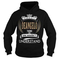 DEANGELO  Its a DEANGELO Thing You Wouldn't Understand  T Shirt Hoodie Hoodies YearName Birthday https://www.sunfrog.com/Automotive/110042773-307374566.html?46568