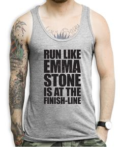 Run Like Emma Stone Is At The Finish Line Tank Tops