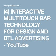 (4) INTERACTIVE MULTITOUCH BAR TECHNOLOGY FOR DESIGN AND BTL ADVERTISING - YouTube