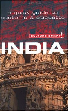 India: a quick guide to customs and etiquette (Culture smart series)