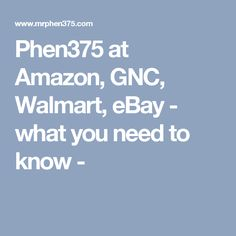 Phen375 at Amazon, GNC, Walmart, eBay - what you need to know -