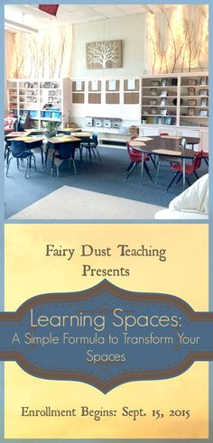 Learn how to transform your learning space! Enrollment begins soon for this new E-Course 9/15/15 @ https://fairydustteaching.leadpages.net/learning-spaces-landing-page/