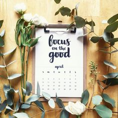 'focus on the good' quote for my April 2016 calendar. By @jrykerscreative