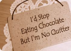Humorous Chocolate Signs  Funny Signs by HolidayConfections,