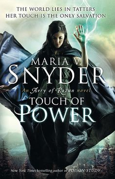 Touch of Power [Avry of Kazan/ The Healer #1] - Maria V. Snyder Rating: 5/5 Review: http://wp.me/p3ln8j-dc