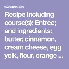 Recipe including course(s): Entrée; and ingredients: butter, cinnamon, cream cheese, egg yolk, flour, orange zest, salt, sugar, vanilla extract Shrimp Coconut Milk, Spritz Cookies, Spicy Shrimp, Grocery Coupons, Cayenne Peppers, Printable Coupons, Fresh Ginger, Coriander, Cilantro