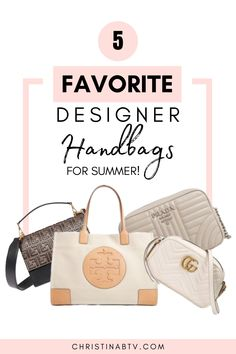 5 Favorite Designer Handbags For Summer! Best handbags that will get you sizzling this summer with the hottest handbag trends. #summerbags #summerstyle
