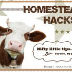 70 homestead hacks. Some seem more trouble than they are worth, but others are pretty good ideas!