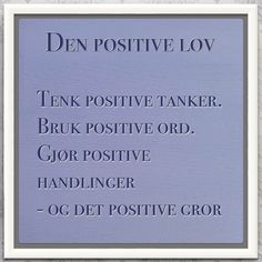 The positive law- Den positive lov The positive law - Best Movie Quotes, Successful People, Self Development, How To Take Photos, Good Movies, Proverbs, Cool Words, Den, Tanker