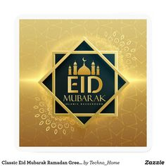 Shop Classic Eid Mubarak Ramadan Greetings Card created by Techno_Home. Personalize it with photos & text or purchase as is! Eid Mubarak Hd Images, Eid Mubarak Gif, Mubarak Ramadan, Eid Mubarak Wishes, Eid Mubarak Greetings, Ramadan Greetings, Ramadan Cards, Eid Al Fitr, Happy Eid