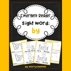 *****Emergent Reader: Sight Word: by--This is the 29th of 100 emergent readers for popular sight words (high frequency words) in the works. The readers will build on the words focused on in the previous readers as much as possible.*****