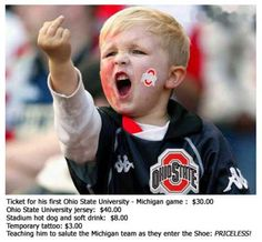 Ohio State Buckeye Fan Priceless  http://www.bigtenfootballschedule.com/ohio_state_football_schedule.html