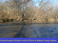 Mound Builders: A Travel Guide to the Ancient Ruins in the Ohio Valley: Ancient Fish (Eel) Weir Photographed on the Wabash River in Wabash County, Indiana