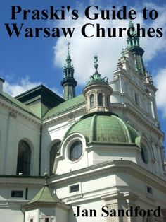 Praski's Guide to Warsaw Churches by Jan Sandford, http://www.amazon.co.uk/dp/B00BKMX7M0/ref=cm_sw_r_pi_dp_BxClrb0Q3A85P