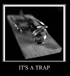It's a trap {secured supply; the wife quickly becomes secondary}