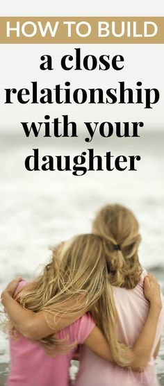 nice I wanted to share some ways in which you can build a close relationship with your daughter. (Dad's, don't feel left out – these tips are for you too!) Read More by Raising Daughters, Raising Girls, Mother Daughters, Teenage Daughters, Daddy Daughter, Mother Son, Daughter Quotes, Child Quotes, Son Quotes