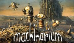 Machinarium for Android  It's puzzles meet steampunk in this hand-drawn world.