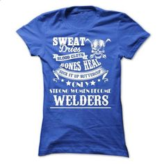 Strong women become welders - #funny tees #sport shirts. GET YOURS => https://www.sunfrog.com/Fitness/Strong-women-become-welders.html?id=60505