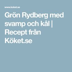 Grön Rydberg med svamp och kål | Recept från Köket.se